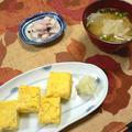 卵焼き完全マスターの日。味噌汁は煮干しだしがテーマ。